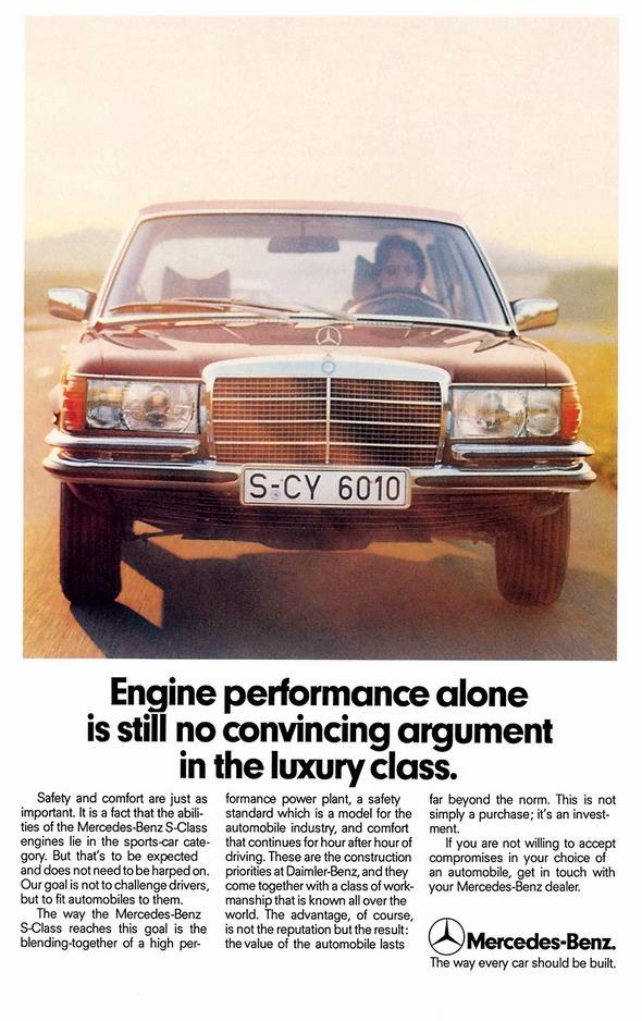 Eine Limousine der Luxusklasse braucht mehr als nur einen starken Motor. Die richtige Mischung besteht vielmehr aus Sicherheit, Leistung und Komfort - das macht diese Anzeige am Beispiel der S-Klasse deutlich.